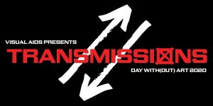 Image for TRANSMISSIONS: Day With(out) Art 2020, presented by Visual Aids